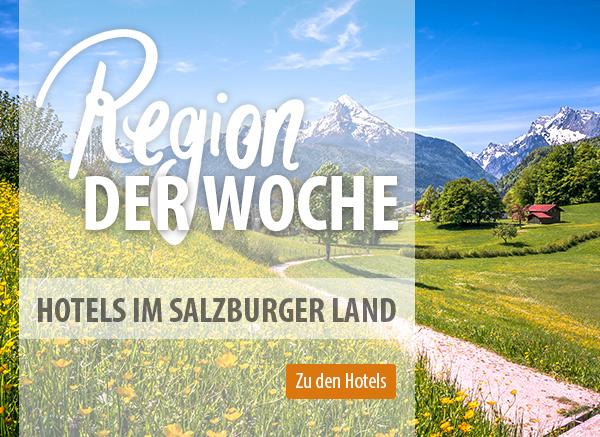Region der Woche: Hotels im Salzburger Land